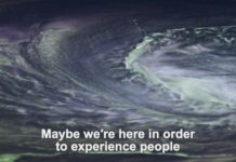 """Maybe we're here in order to experience people,"" subtitles read over a swirling cloud."